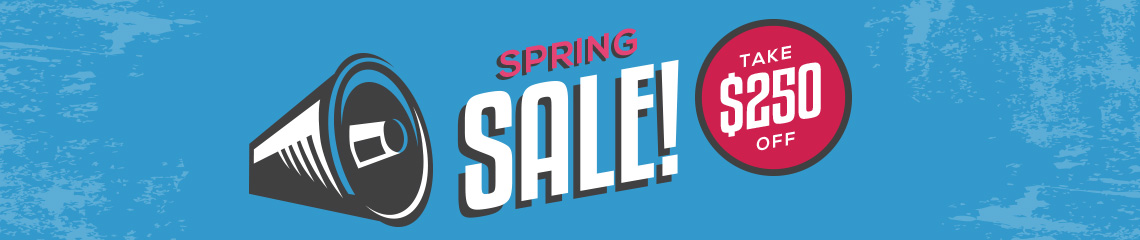 Spring Sale - Save $250 Today!